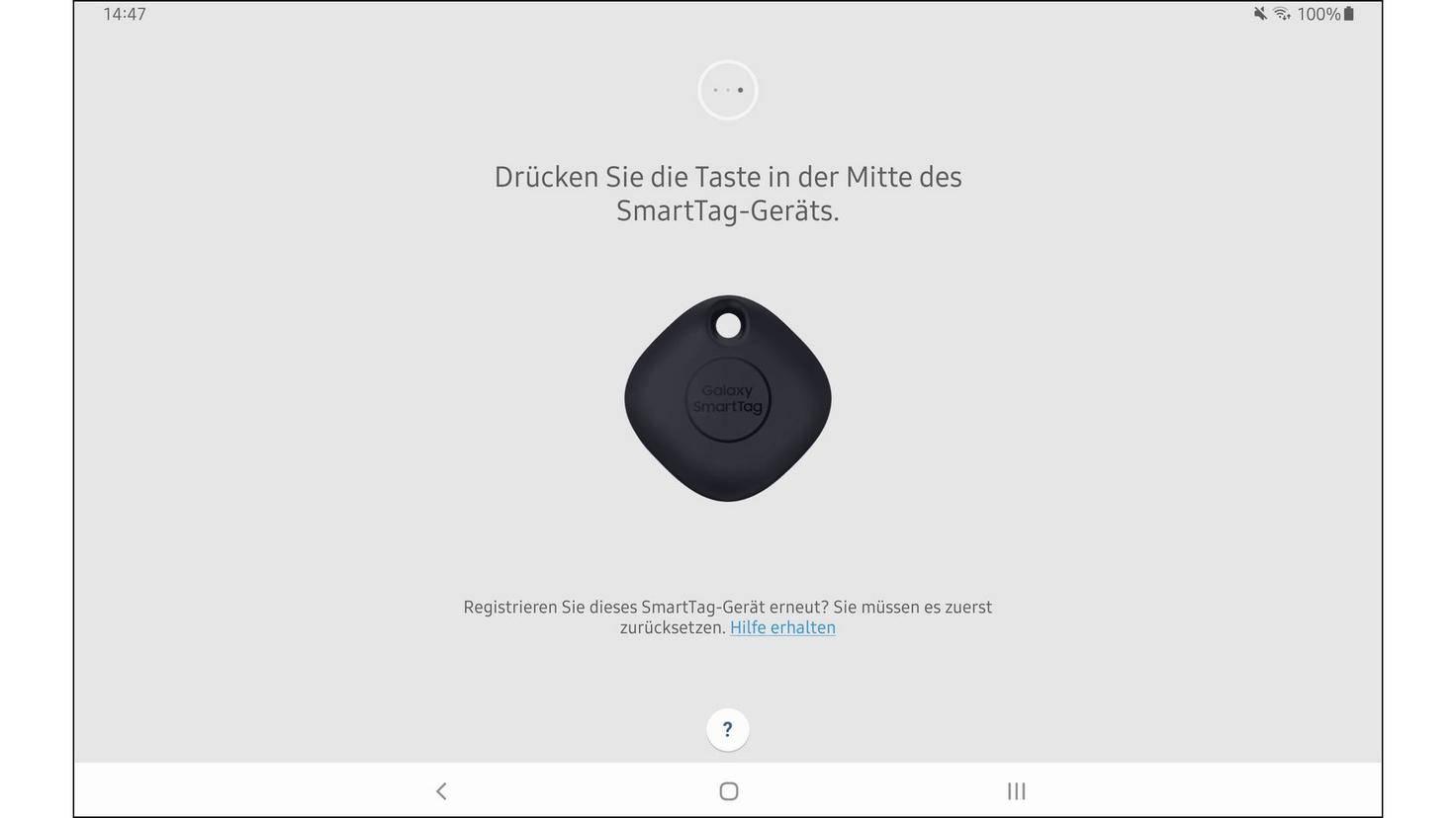 Drücke einmal den Button in der Mitte des Smart Tags und folge dann den weiteren Anweisungen in der App.