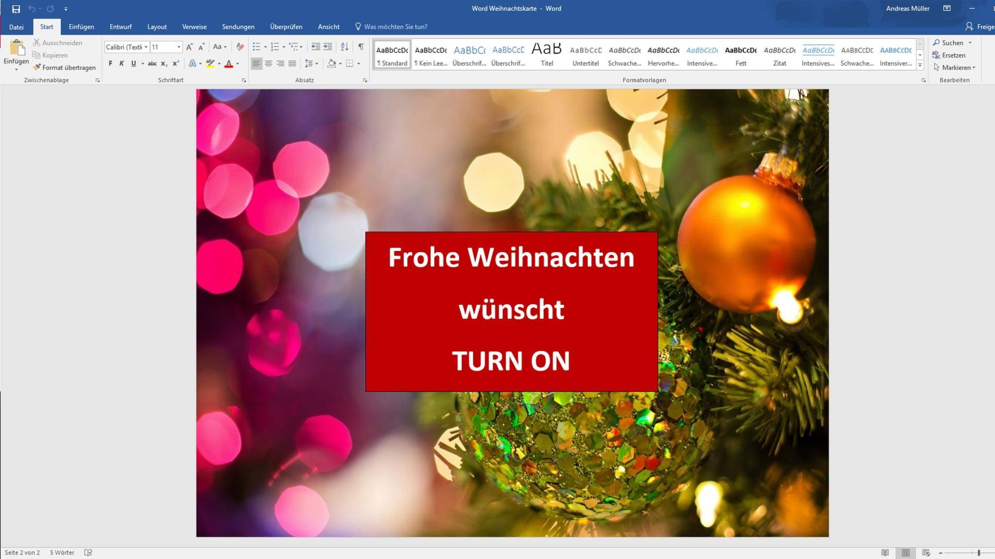 Mit Word kannst Du selbst eine Weihnachtskarte erstellen und Deinen Grüßen eine persönliche Note verleihen.